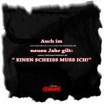 """Auch im neuen Jahr gilt: """" EINEN SCHEISS MUSS ICH!"""""""