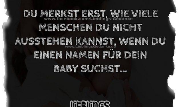 Du merkst erst, wie viele Menschen du nicht ausstehen kannst, wenn du einen Namen für dein Baby suchst…