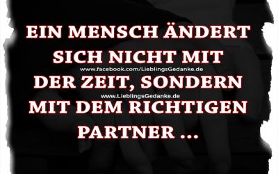 Ein Mensch ändert sich nicht mit der Zeit, sondern mit dem richtigen Partner …