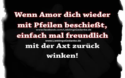 Wenn Amor dich wieder mit Pfeilen beschießt, einfach mal freundlich mit der Axt zurück winken!