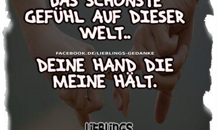 Das schönste auf dieser Welt.. Deine Hand die meine hält.