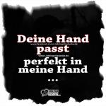 Deine Hand passt perfekt in meine Hand …